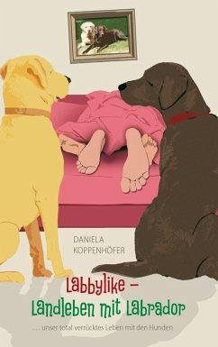Labbylike - Landleben mit Labrador (eBook, ePUB)