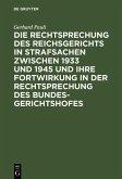 Die Rechtsprechung des Reichsgerichts in Strafsachen zwischen 1933 und 1945 und ihre Fortwirkung in der Rechtsprechung des Bundesgerichtshofes (eBook, PDF)