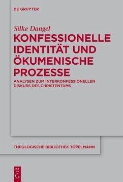 Konfessionelle Identität und ökumenische Prozesse (eBook, ePUB) - Dangel, Silke
