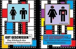 Gut Geschissen - Vol. 1 & 2 - Das Klobuch des unnützen Film- und Horrorfanwissens (eBook, ePUB)