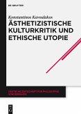 Ästhetizistische Kulturkritik und ethische Utopie (eBook, ePUB)