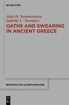 Oaths and Swearing in Ancient Greece (eBook, ePUB) - Sommerstein, Alan H.; Torrance, Isabelle C.