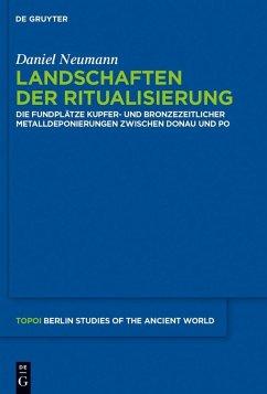 Landschaften der Ritualisierung (eBook, PDF) - Neumann, Daniel