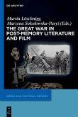 The Great War in Post-Memory Literature and Film (eBook, PDF)