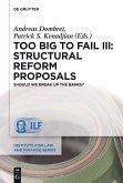 Too Big to Fail III: Structural Reform Proposals (eBook, PDF)