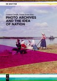 Photo Archives and the Idea of Nation (eBook, PDF)