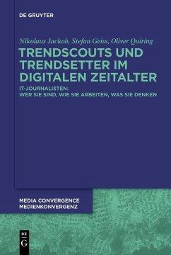 Trendscouts und Trendsetter im digitalen Zeitalter (eBook, PDF) - Jackob, Nikolaus; Geiss, Stefan; Quiring, Oliver