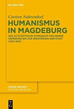 Humanismus in Magdeburg (eBook, ePUB) - Nahrendorf, Carsten