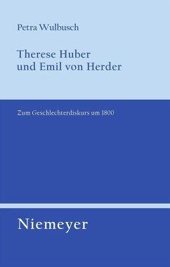 Therese Huber und Emil von Herder (eBook, PDF) - Wulbusch, Petra