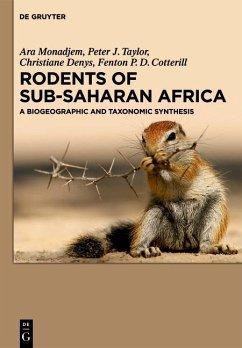 Rodents of Sub-Saharan Africa (eBook, ePUB) - Monadjem, Ara; Taylor, Peter J.; Denys, Christiane; Cotterill, Fenton P. D.