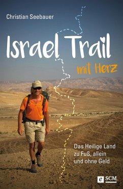 Israel Trail mit Herz (eBook, ePUB) - Seebauer, Christian