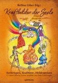 Kraftbilder der Seele - Archetypen, Krafttiere, Heldenreisen (eBook, ePUB)