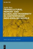 Transcultural Memory and Globalised Modernity in Contemporary Indo-English Novels (eBook, ePUB)