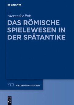 Das römische Spielewesen in der Spätantike (eBook, ePUB) - Puk, Alexander