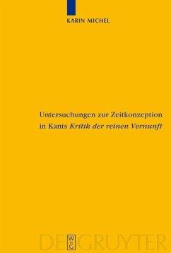 Untersuchungen zur Zeitkonzeption in Kants Kritik der reinen Vernunft (eBook, PDF) - Michel, Karin