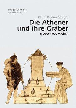 Die Athener und ihre Gräber (1000-300 v. Chr.) (eBook, ePUB) - Walter-Karydi, Elena