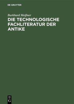 Die technologische Fachliteratur der Antike (eBook, PDF) - Meißner, Burkhard