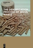The Densification Process of Wood Waste (eBook, PDF)