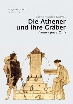 Die Athener und ihre Gräber (1000-300 v. Chr.) (eBook, PDF) - Walter-Karydi, Elena