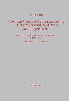 Römisch-germanische Begegnung in der späten Republik und frühen Kaiserzeit (eBook, PDF) - Timpe, Dieter