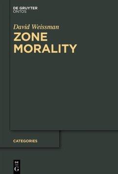 Zone Morality (eBook, ePUB) - Weissman, David
