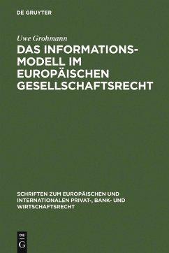 Das Informationsmodell im Europäischen Gesellschaftsrecht (eBook, PDF) - Grohmann, Uwe