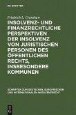 Insolvenz- und finanzrechtliche Perspektiven der Insolvenz von juristischen Personen des öffentlichen Rechts, insbesondere Kommunen (eBook, PDF)