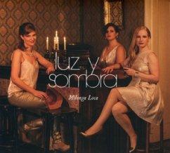 Milonga Loca - Luz Y Sombra