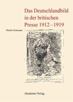 Das Deutschlandbild in der britischen Presse 1912-1919 (eBook, PDF) - Schramm, Martin