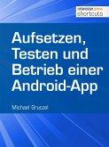 Aufsetzen, Testen und Betrieb einer Android-App (eBook, ePUB)