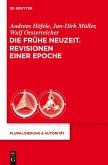 Die Frühe Neuzeit. Revisionen einer Epoche (eBook, PDF)