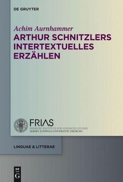 Arthur Schnitzlers intertextuelles Erzählen (eBook, PDF)