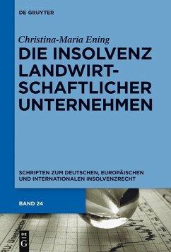 Die Insolvenz landwirtschaftlicher Unternehmen (eBook, PDF) - Ening, Christina-Maria