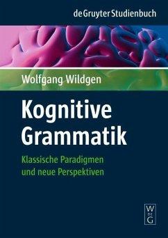 Kognitive Grammatik (eBook, PDF) - Wildgen, Wolfgang