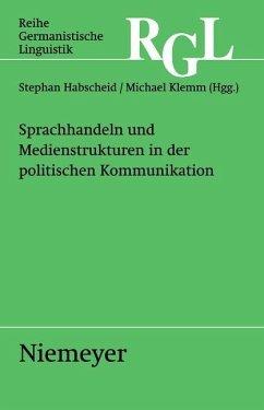 Sprachhandeln und Medienstrukturen in der politischen Kommunikation (eBook, PDF)