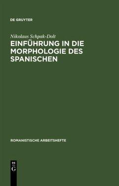 Einführung in die Morphologie des Spanischen (eBook, PDF) - Schpak-Dolt, Nikolaus
