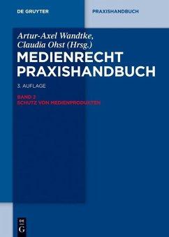 Medienrecht 2. Schutz von Medienprodukten (eBook, ePUB)