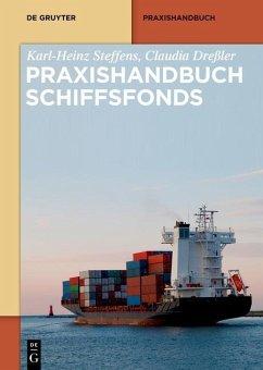 Praxishandbuch Schiffsfonds (eBook, PDF) - Steffens, Karl-Heinz; Dreßler, Claudia