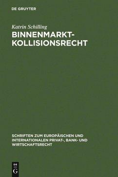 Binnenmarktkollisionsrecht (eBook, PDF) - Schilling, Katrin