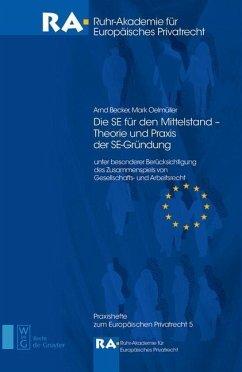 Die SE für den Mittelstand - Theorie und Praxis der SE-Gründung (eBook, PDF) - Becker, Arnd; Oelmüller, Mark