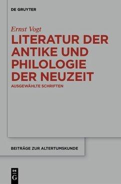 Literatur der Antike und Philologie der Neuzeit (eBook, PDF) - Vogt, Ernst