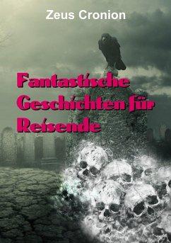 Fantastische Geschichten für Reisende (eBook, ePUB) - Cronion, Zeus