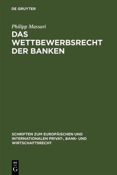Das Wettbewerbsrecht der Banken (eBook, PDF) - Massari, Philipp