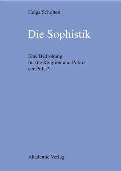 Die Sophistik (eBook, PDF) - Scholten, Helga