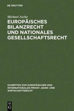 Europäisches Bilanzrecht und nationales Gesellschaftsrecht (eBook, PDF) - Asche, Michael