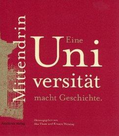Mittendrin. Eine Universität macht Geschichte (eBook, PDF)