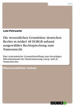 Die wesentlichen Grundsätze deutschen Rechts in Artikel 48 EGBGB anhand ausgewählter Rechtsprechung zum Namensrecht (eBook, ePUB)