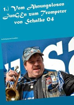 1.)Vom Ahnungslosen JunGEn zum Trompeter von Sc...