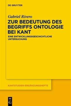 Zur Bedeutung des Begriffs Ontologie bei Kant (eBook, PDF) - Rivero, Gabriel