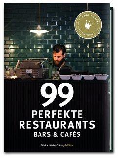 99 perfekte Restaurants, Bars & Cafés